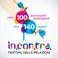 IN.CON.TRA Festival delle Relazioni 1-5 maggio 2019
